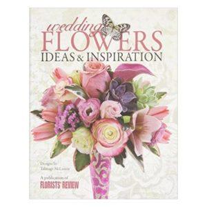Wedding Flowers Ideas & Inspirations Book